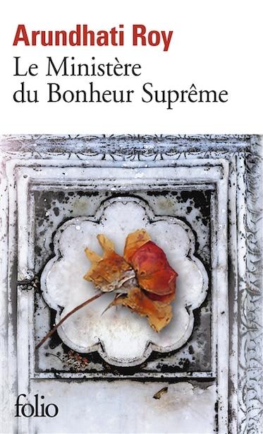 LE MINISTERE DU BONHEUR SUPREME by ARUNDHATI ROY