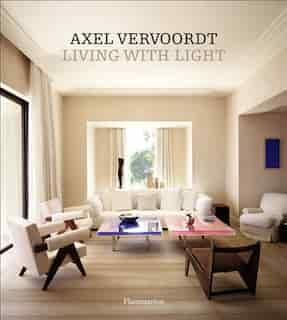 Axel Vervoordt: Living With Light by Axel Vervoordt