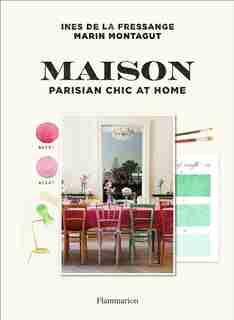 Maison: Parisian Chic At Home by Ines De La Fressange