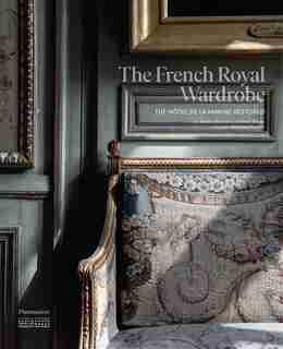 The French Royal Wardrobe: The Hôtel De La Marine Restored de Jérôme Hanover
