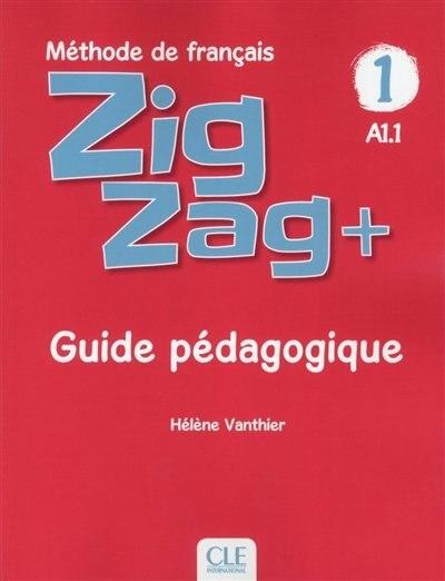 ZIGZAG+ NIVEAU 1 GUIDE PEDAGOGIGQUE de Helene Vanthier