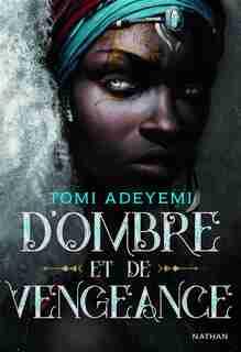 Children of blood and bone Tome 2 D'ombre et de vengeance de Tomi Adeyemi