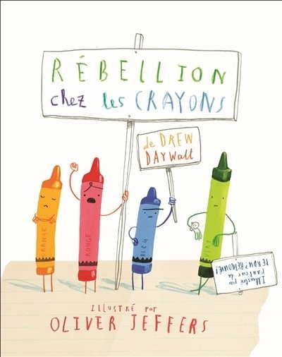 Rébellion Chez Les Crayons by Drew Daywalt