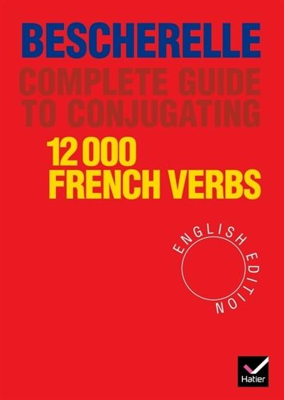 Becherelle: Conjugating 12,000 Verbs by Bescherelle