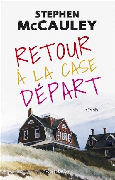 RETOUR À LA CASE DÉPART by Stephen Mccauley