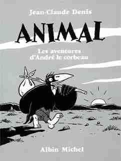 ANIMAL-LA SAGA by Jean-Claude Denis