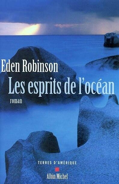 ESPRITS DE L'OCEAN -LES by Eden Robinson