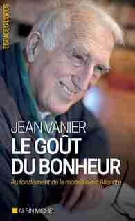 LE GOUT DU BONHEUR by Jean Vanier