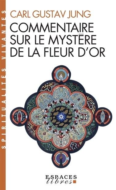 Commentaire sur le Mystère de la fleur d'or by CARL GUSTAV JUNG