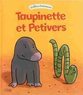 Taupinette et Petivers by Christophe Pernaudet