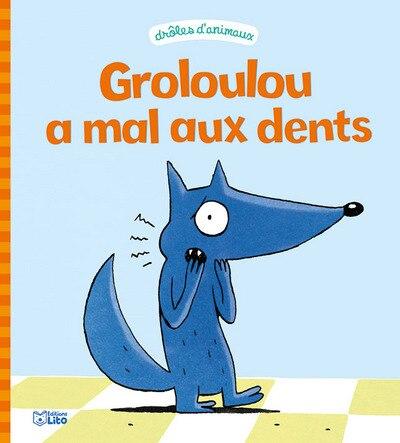 Groloulou a mal aux dents by Christophe Pernaudet