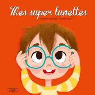 Mes Super Lunettes by Christophe Pernaudet