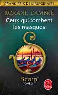 Scorpi Tome 3 Ceux Qui Tombent Les Masques by Roxane Dambre