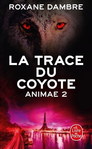 Animae tome 2 La trace du coyote by Roxane Dambre
