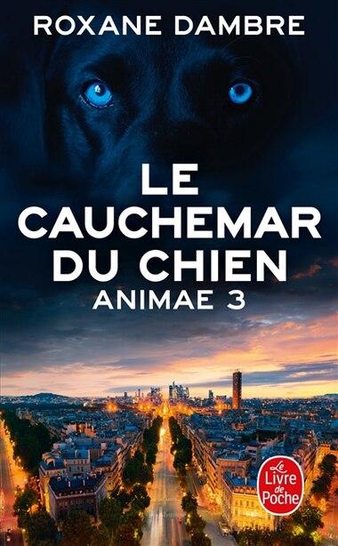 Animae tome 3 Le cauchemar du chien by Roxane Dambre