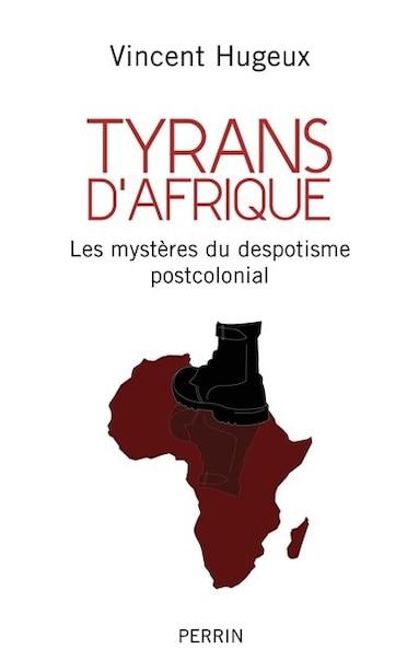 Tyrans d'Afrique de Vincent Hugeux
