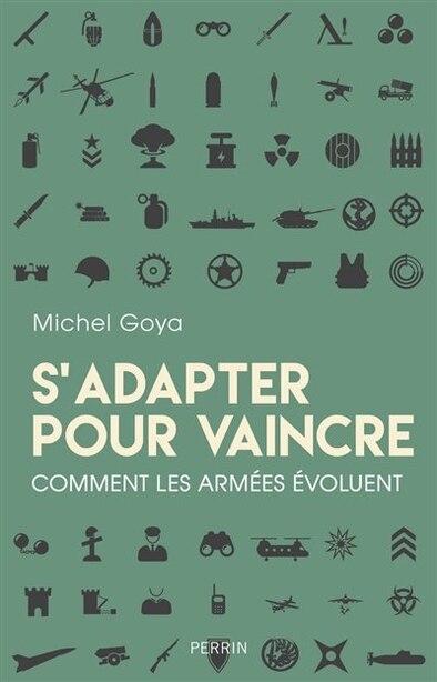 S'adapter Pour Vaincre de Michel Goya