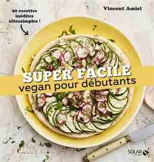 Vegan pour les débutants de Vincent Amiel
