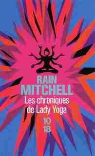 Chroniques de lady yoga by Rain Mitchell
