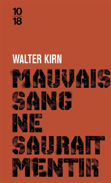 Mauvais sang ne saurait mentir by Walter Kirn