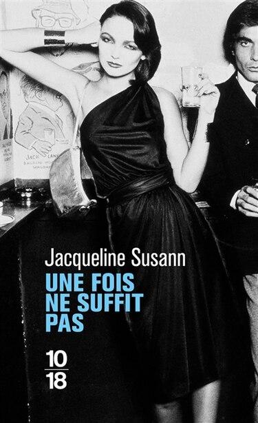 Une fois ne suffit pas de Jacqueline Susann