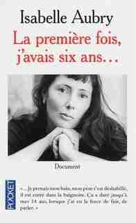 PREMIERE FOIS, J'AVAIS SIX ANS... -LA de Isabelle Aubry