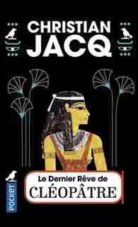 Le dernier rêve de Cléopâtre de Christian Jacq