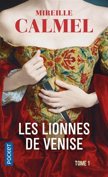 LES LIONNES DE VENISE - TOME 1 de Mireille Calmel