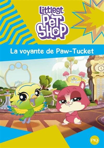 LITTLEST PET SHOP TOME 5 LA VOYANTE DE PAW-TUCKET de COLLECTIF