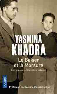 Le baiser et la morsure : entretien avec Catherine Lalanne de Yasmina Khadra
