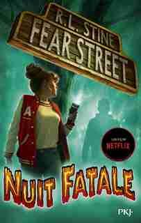 Fear Street - Tome 2 Nuit Fatale de R. L.,stine
