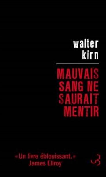 Mauvais sang ne saurait mentir by Kirn Walter