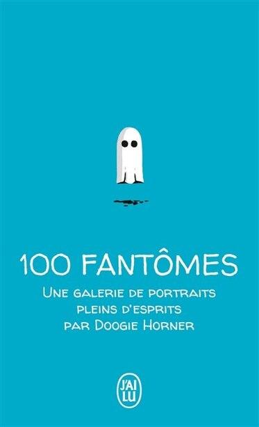 100 Petits Fantomes by Doogie Horner