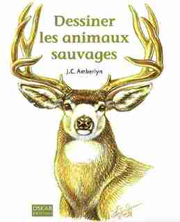 Dessiner les animaux sauvages by J.c. Amberlyn