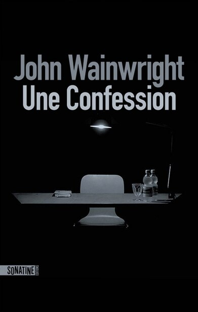UNE CONFESSION de John Wainwright