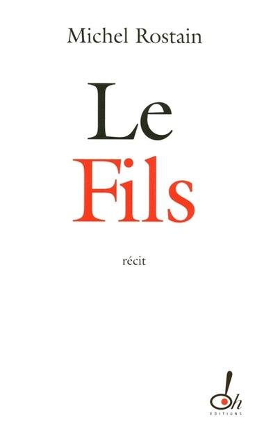 FILS -LE de Michel Rostain