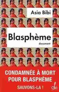 BLASPHEME de Asia Bibi