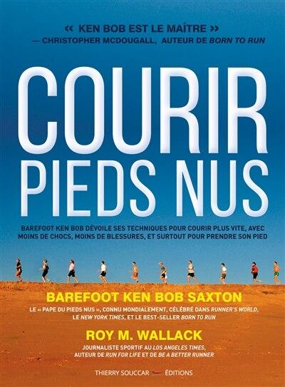 Courir pieds nus de Ken bob Saxton