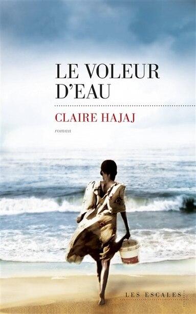 LE VOLEUR D'EAU de Claire Hajaj
