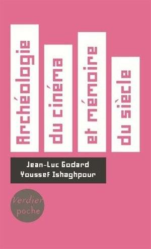 Archéologie Du Cinéma Et Mémoire Du Siècle : Dialogue by Jean-luc Godard