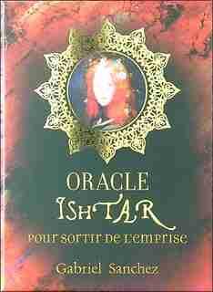 L'oracle Ishtar pour sortir de l'emprise by Gabriel Sanchez