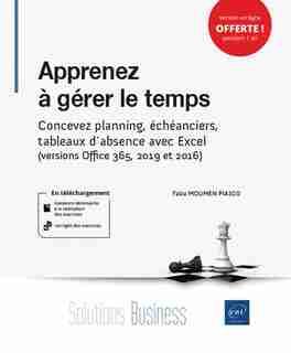 Apprenez À Gérer Le Temps - Concevez Planning, Échéanciers, Tabl by Faïza Moumen Piasca