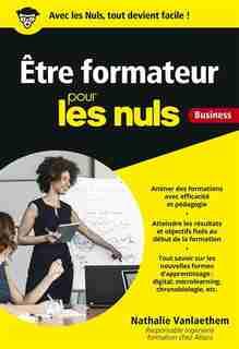 ETRE FORMATEUR POUR LES NULS BUSINESS de NATHALIE VANLAETHEM