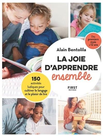 LA JOIE D'APPRENDRE ENSEMBLE de Alain Bentolila