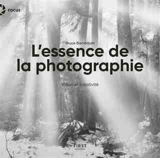 L'essence De La Photographie by Bruce Barnbaum