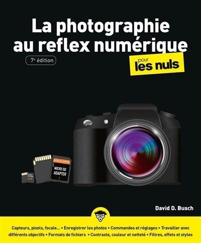 La photographie au reflex numérique pour les nuls by David D. Busch