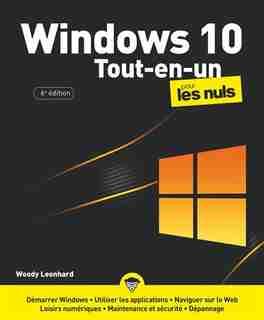 Windows 10 tout en 1 pour les nuls by Woody Leonhard