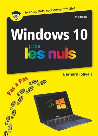 Windows 10 pour les nuls : pas à pas de Bernard Jolivalt