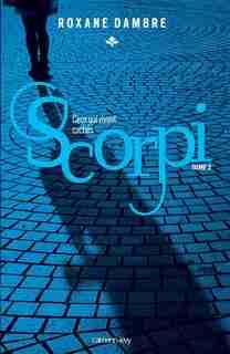 Scorpi t 2  Ceux qui vivent cachés by Roxane Dambre