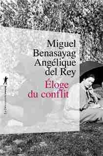Eloge du conflit by Miguel Benasayag